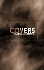 Covers | open by namelesswriterx