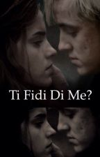 "Dramione- ""ti fidi di me?"" by _slytherin_girl_"