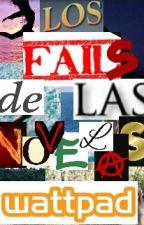 Los Fails de las novelas Wattpad by xxChancexx