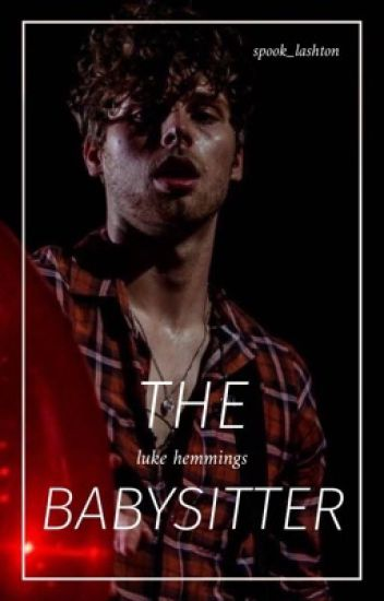 The Babysitter // l.h.