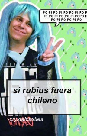 si rubius fuera chileno. by -crystalcastles