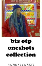 bts otp oneshots♡completed  by honeyseokkie
