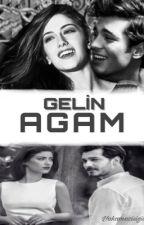 Gelin Ağam by Yakamozisigii