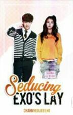 Seducing EXO's Lay[Under Editing] by ChAhnyeoliee_Exo