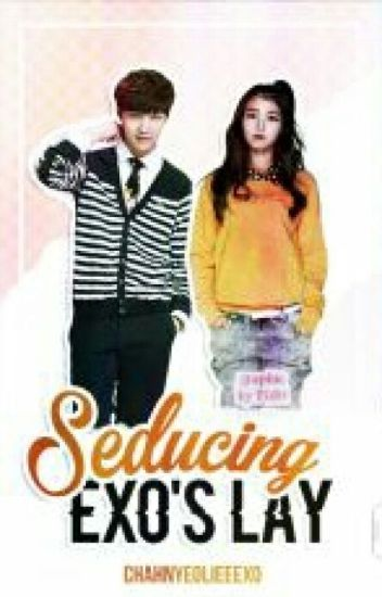 Seducing EXO's Lay[Under Editing]