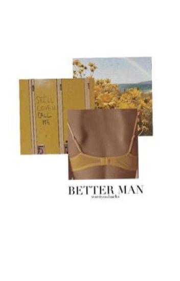 better man [l.h]