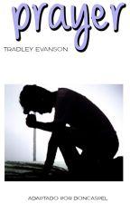 prayer \\ tradley evanson by doncaspel