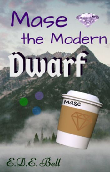 Mase: the Modern Dwarf