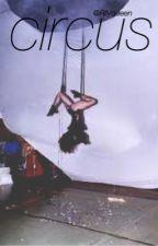Circus • Camren by rllyqueen