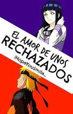 El Amor De Unos Rechazados -Naruhina (EADUR)    [EDITANDO] by iHopeYouSmile_