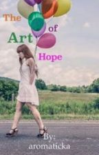 The Art of Hope by aromaticka