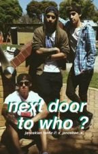 Next door to who?! ✞ Janoskians by septernal