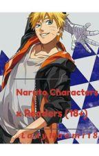 Naruto Characters x Reader (Lemon) by LadyNaomi18