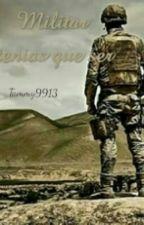 Militar tenias que ser by tamara9913