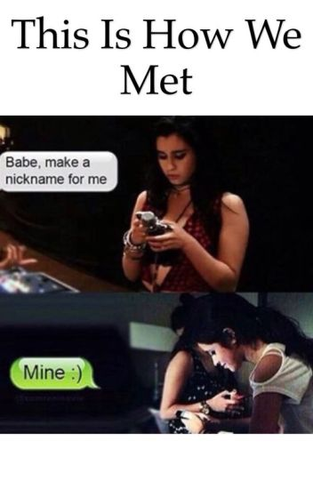 This Is How We Met (Camren)