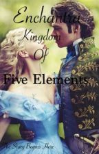 ENCHANTRA: Kingdom of Five Elements by InangBayan