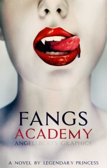 Fangs Academy |✔️ *Editing*