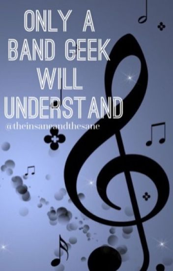 Only a band geek will understand.