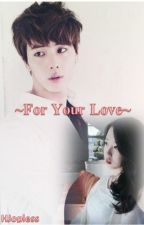 ~For Your Love~ Jin (OneShot) by HJopless