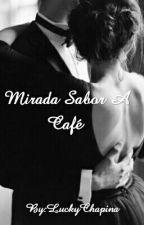 Mirada Sabor A Café  by LuckyChapina