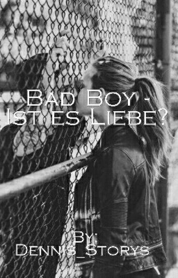 Bad Boy - Ist es Liebe?