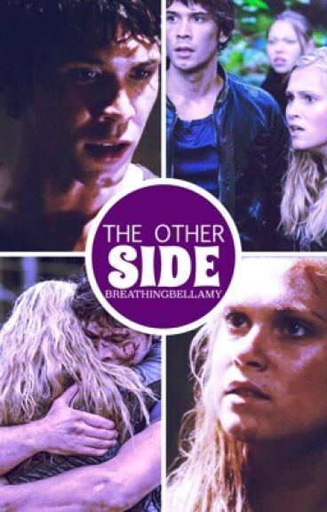 The Other Side {bellarke fanfiction}