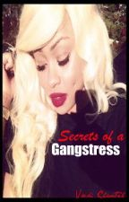 Secrets of a Gangstress by VickiChantel