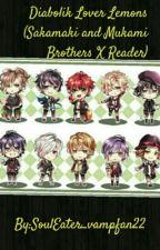 Diabolik Lover's Lemons (Sakamaki And Mukami Brothers x Reader) by SoulEater_vampfan22