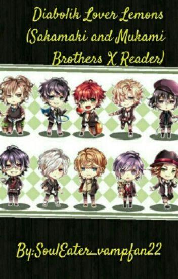 Diabolik Lover's Lemons (Sakamaki And Mukami Brothers x Reader)