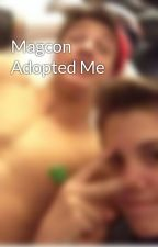 Magcon Adopted Me by CamEspinosa_