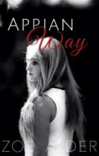 "Appian Way (Sequel to ""Burning Bridges"") by ZoeAlder"