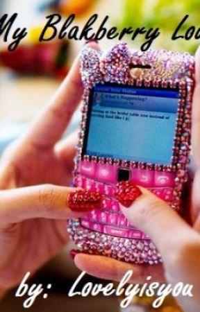 My Blackberry Love by lovelyisyou