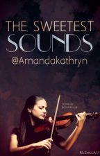 The Sweetest Sounds by Amandakathryn
