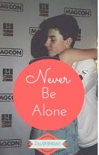 Never Be Alone ( Shawn Mendes Fanfiction) by zaummmbae