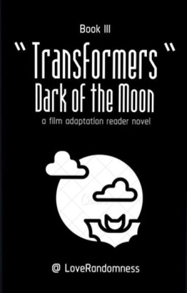 Transformer:Dark of the Moon(BumblebeexReader)