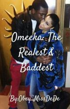 Omeeka: The Realest & Baddest by Obey_MissDeDe