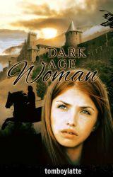 Dark Age Woman by tomboylatte