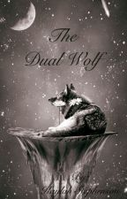 The Dual Wolf (BWWM) #Wattys2017 by KaylahStephenson