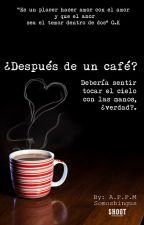 DESPUES DE UN CAFE by BingupandaAP