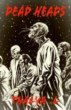 Dead Heads by TtheCat