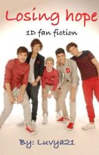 Losing Hope (One direction fanfiction) by luvya21