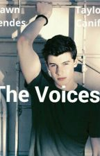 The Voices (ShaylorxTaylor) by Obvi_Shaylor