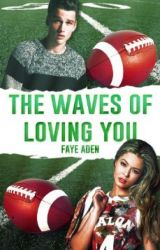 The Waves of Loving You by fayeaden