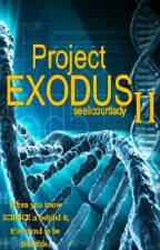 Project: EXODUS ~Part Two~ by seeliecourtlady