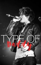 Type of Daddy || b.m by bryanxlouis