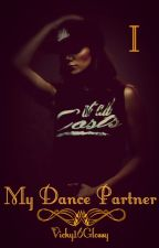 My Dance Partner {Book 1: My Dance Partner Series} (Edited) by Vicky16Glossy