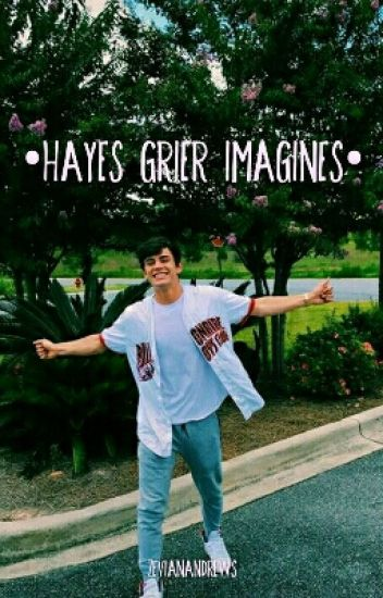 •hayes grier imagines•