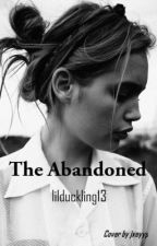The Abandoned (currently on hold) by lilduckling13