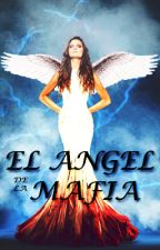 """EL ÁNGEL DE LA MAFIA"" #PREMIOSTHORN2016 by CinthiaRuizM"