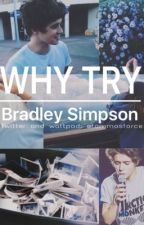 Why Try || Bradley Simpson by tommosforce